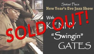 "2017 New Year's Eve Jazz Show at Sistas' Place with Kenny ""Swingin"" Gates is Sold Out!"