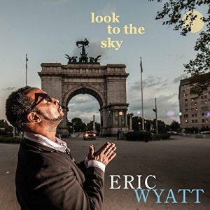 "Eric Wyatt's latest album release ""Look to the Sky"""