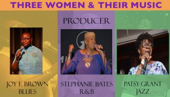 Three Women and Their Music: Stephanie Bates, Patsy Grant and Joy F. Brown