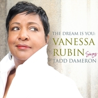 """The Dream is You: Vanessa Rubin Sings Tadd Dameron"""
