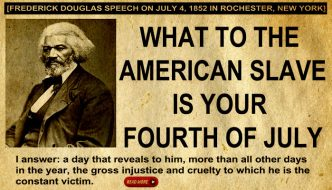 Frederick Douglas Speech: What to the American Slave is Your Fourth of July